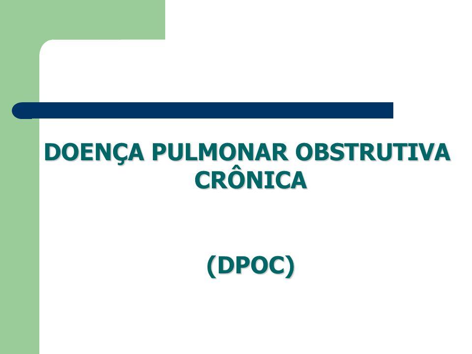 DOENÇA PULMONAR OBSTRUTIVA CRÔNICA(DPOC)