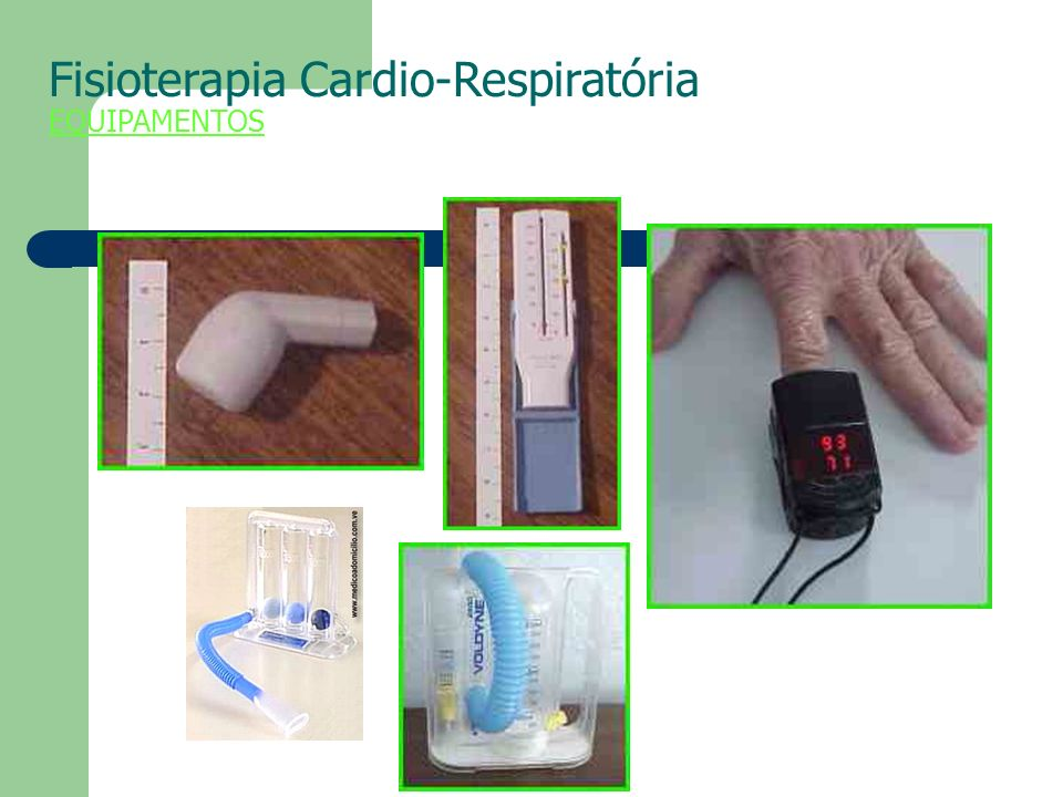 Fisioterapia Cardio-Respiratória EQUIPAMENTOS