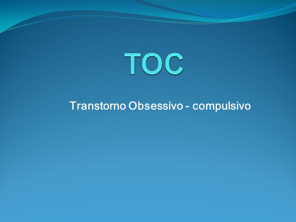 Transtorno Obsessivo - compulsivo