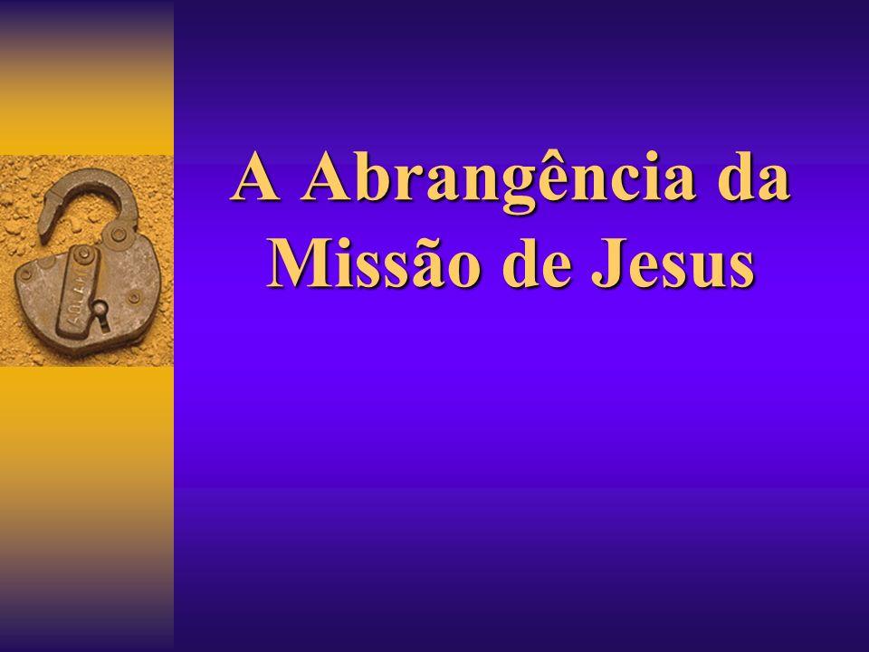 A Abrangência da Missão de Jesus