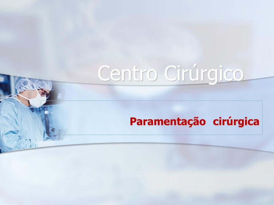 Centro Cirúrgico Centro Cirúrgico Paramentação cirúrgica