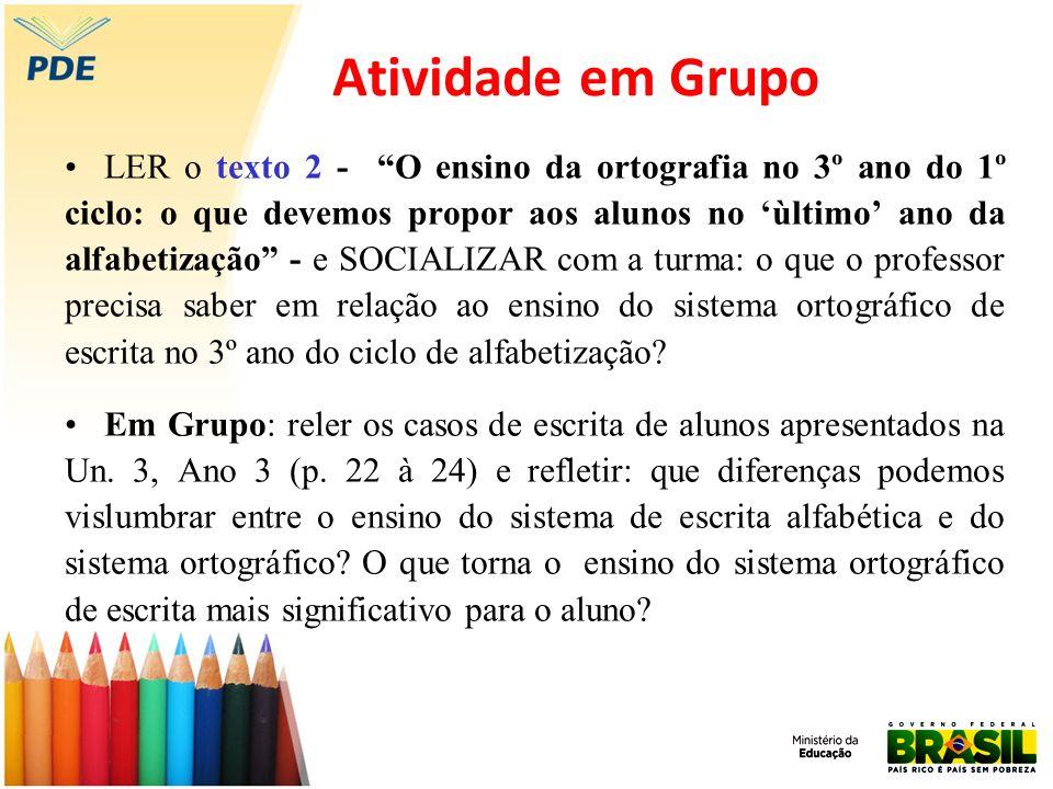 Atividade em Grupo LER o texto 2 - O ensino da ortografia no 3º ano do 1º ciclo: o que devemos propor aos alunos no ùltimo ano da alfabetização - e SO