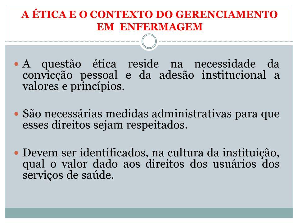 A questão ética reside na necessidade da convicção pessoal e da adesão institucional a valores e princípios. São necessárias medidas administrativas p