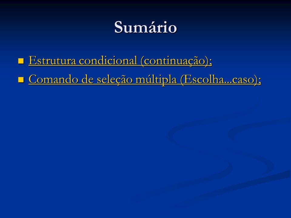 Sumário Estrutura condicional (continuação); Estrutura condicional (continuação); Estrutura condicional (continuação); Estrutura condicional (continua