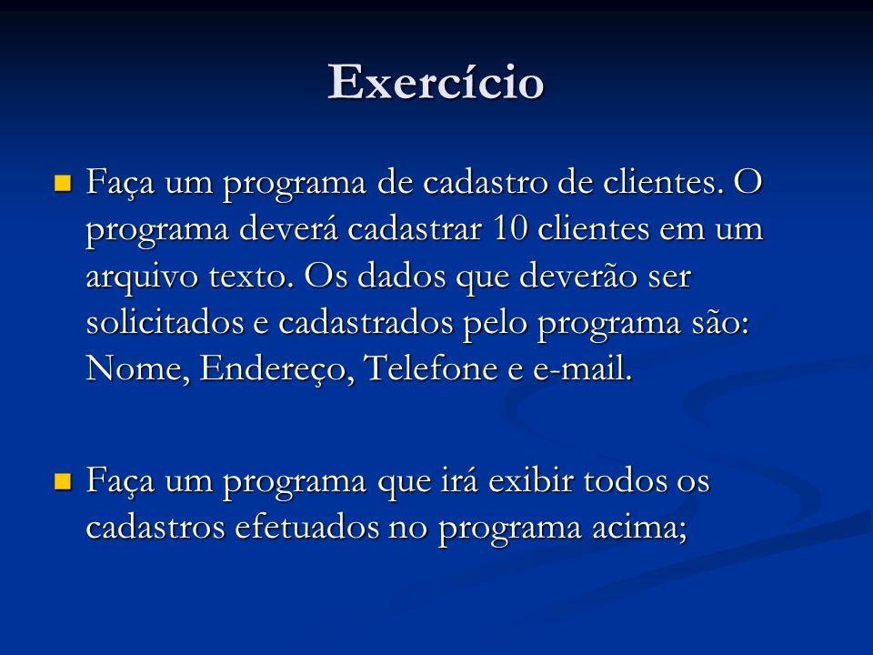 Exercício Faça um programa de cadastro de clientes.