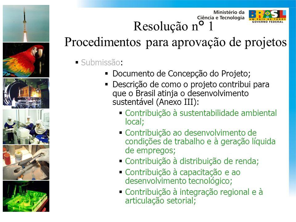 Resolução n° 1 Procedimentos para aprovação de projetos Submissão: Documento de Concepção do Projeto; Descrição de como o projeto contribui para que o