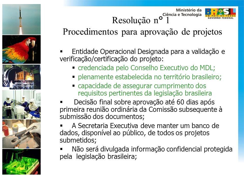 Resolução n° 1 Procedimentos para aprovação de projetos Entidade Operacional Designada para a validação e verificação/certificação do projeto: credenc