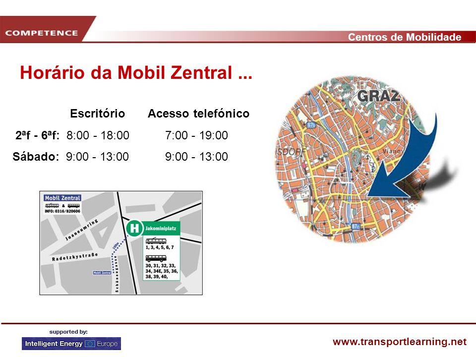 Centros de Mobilidade www.transportlearning.net Escritório Acesso telefónico 2ªf - 6ªf: 8:00 - 18:00 7:00 - 19:00 Sábado: 9:00 - 13:00 9:00 - 13:00 Horário da Mobil Zentral...
