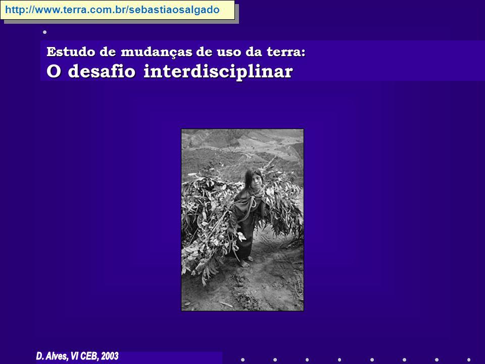 Estudo de mudanças de uso da terra: O desafio interdisciplinar http://www.terra.com.br/sebastiaosalgado