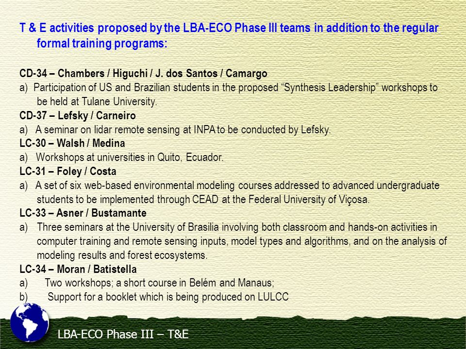LBA-ECO Phase III – T&E T & E activities proposed by the LBA-ECO Phase III teams in addition to the regular formal training programs: CD-34 – Chambers / Higuchi / J.
