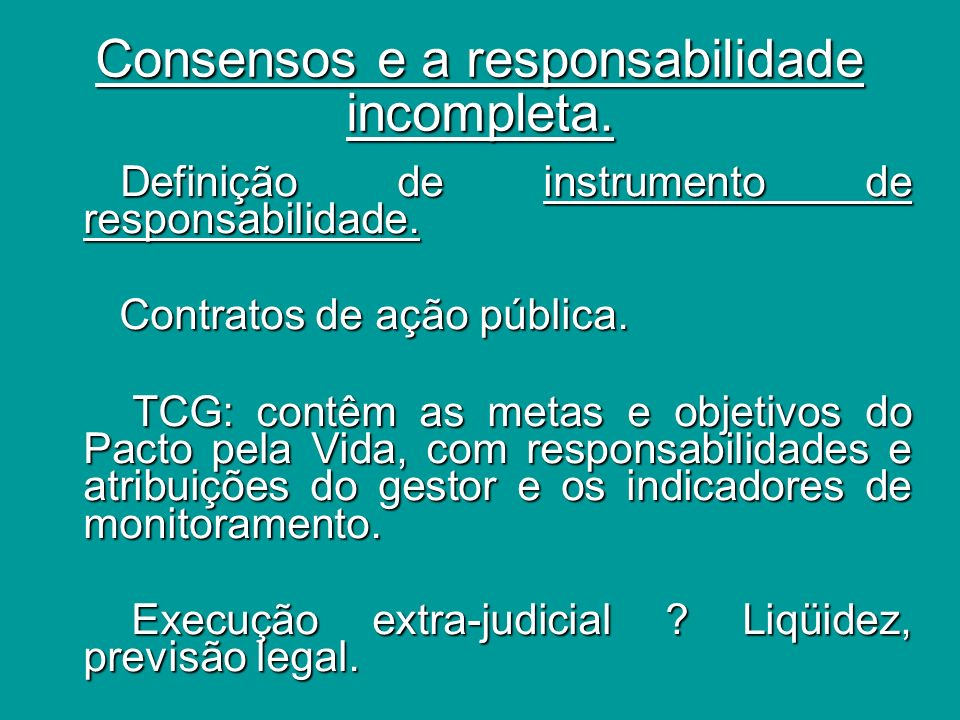 Consensos e a responsabilidade incompleta.Definição de instrumento de responsabilidade.