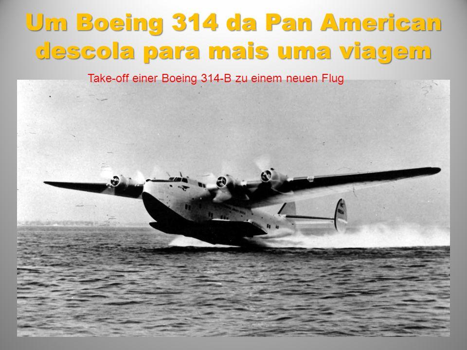 Um Boeing 314 da Pan American descola para mais uma viagem Take-off einer Boeing 314-B zu einem neuen Flug