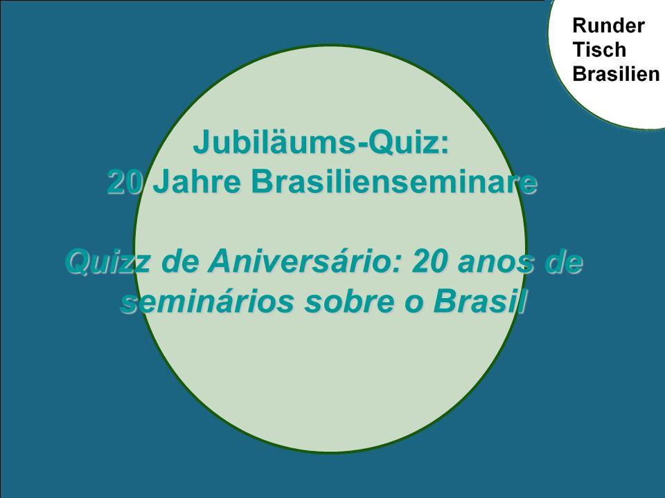Jubiläums-Quiz: 20 Jahre Brasilienseminare Quizz de Aniversário: 20 anos de seminários sobre o Brasil