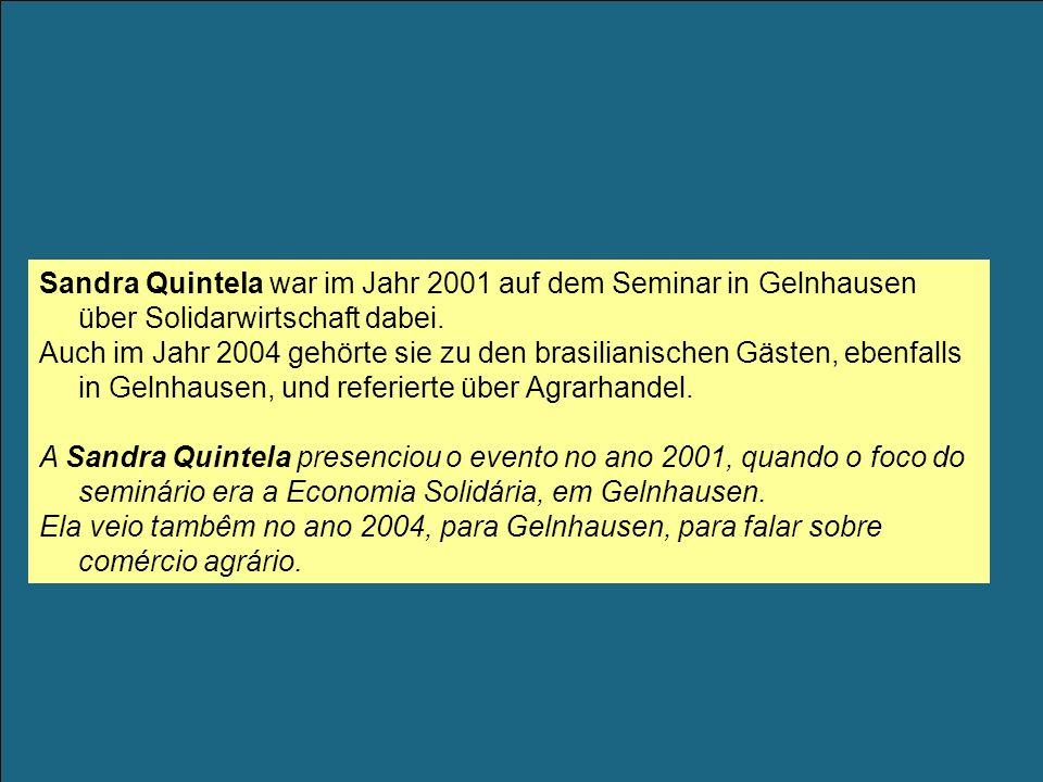 Sandra Quintela war im Jahr 2001 auf dem Seminar in Gelnhausen über Solidarwirtschaft dabei.
