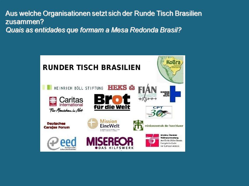 Aus welche Organisationen setzt sich der Runde Tisch Brasilien zusammen.