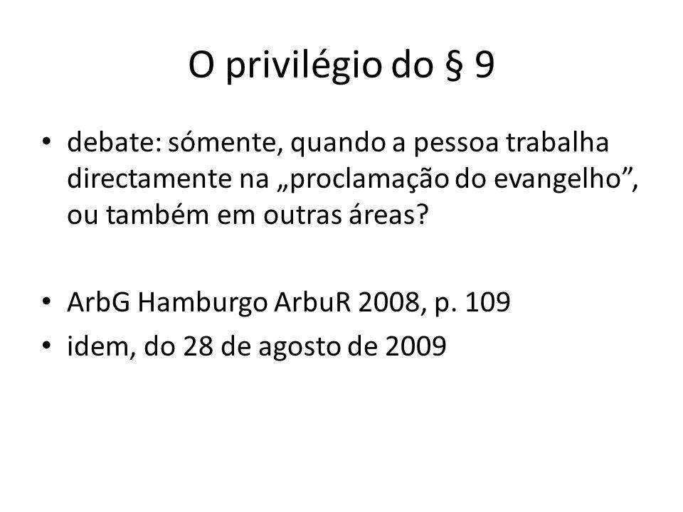 O privilégio do § 9 debate: sómente, quando a pessoa trabalha directamente na proclamação do evangelho, ou também em outras áreas? ArbG Hamburgo ArbuR