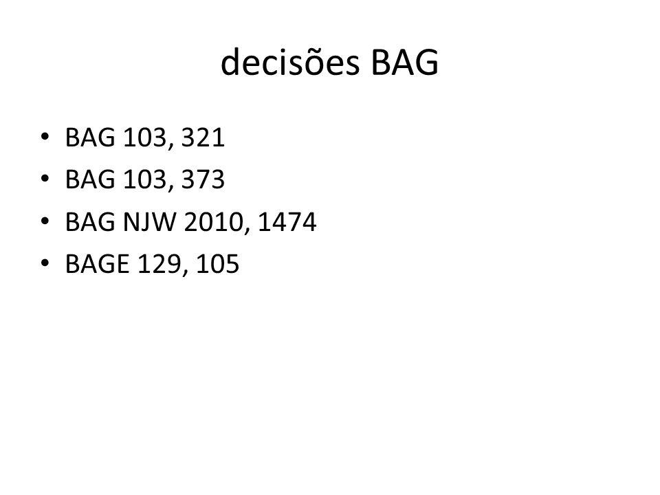 decisões BAG BAG 103, 321 BAG 103, 373 BAG NJW 2010, 1474 BAGE 129, 105