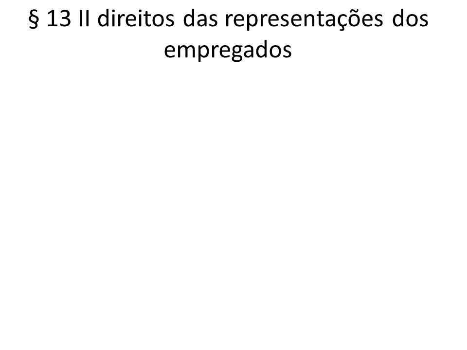 § 13 II direitos das representações dos empregados