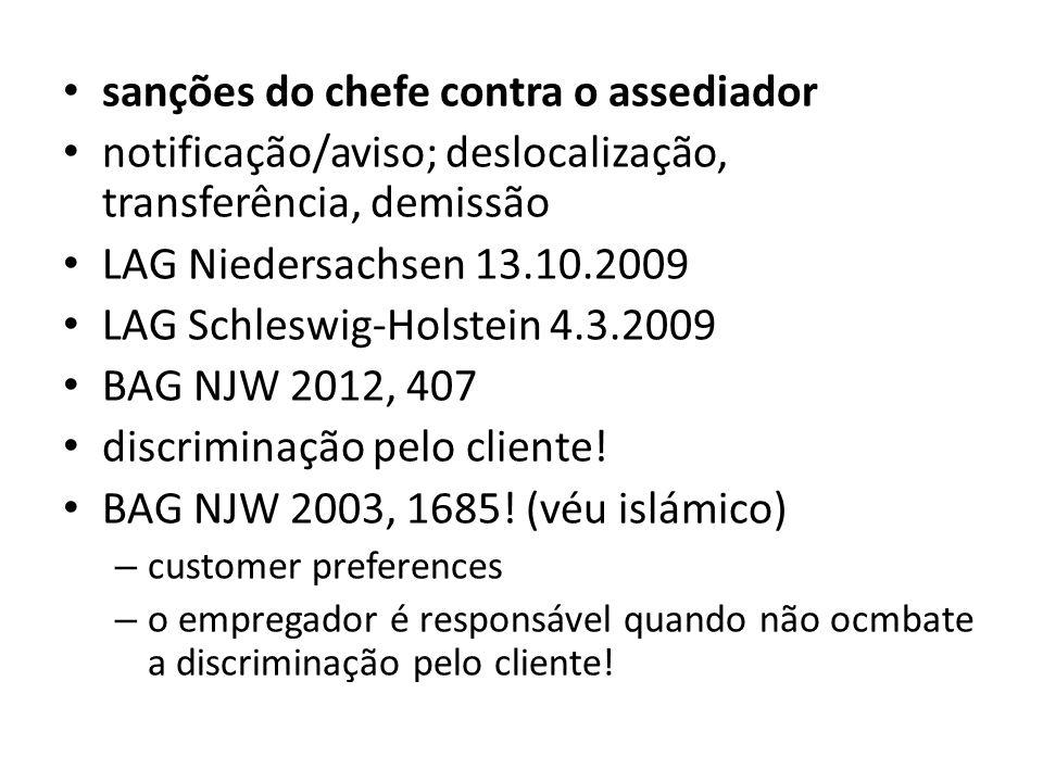 sanções do chefe contra o assediador notificação/aviso; deslocalização, transferência, demissão LAG Niedersachsen 13.10.2009 LAG Schleswig-Holstein 4.
