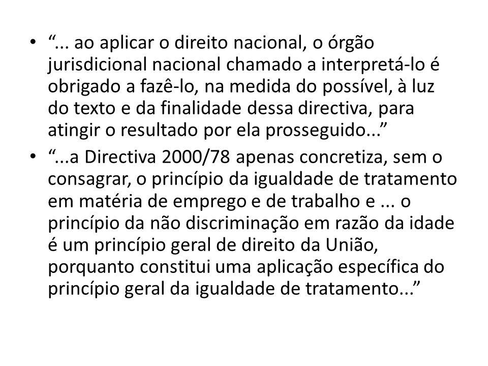 ... ao aplicar o direito nacional, o órgão jurisdicional nacional chamado a interpretá lo é obrigado a fazê lo, na medida do possível, à luz do texto