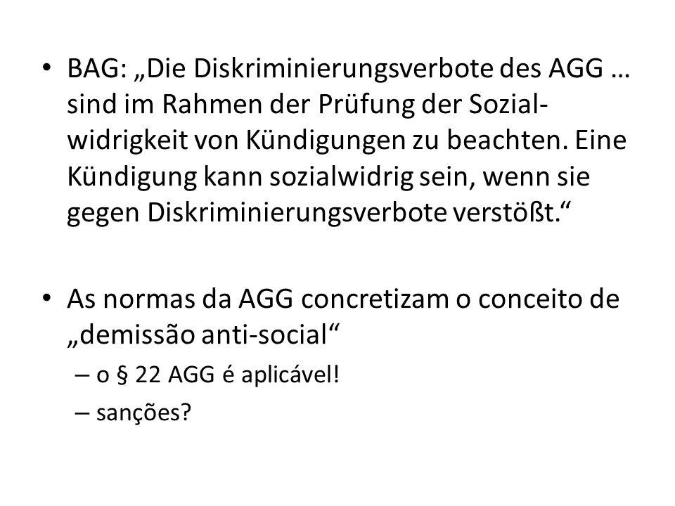 BAG: Die Diskriminierungsverbote des AGG … sind im Rahmen der Prüfung der Sozial- widrigkeit von Kündigungen zu beachten. Eine Kündigung kann sozialwi