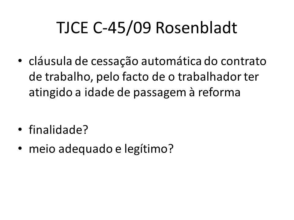 TJCE C-45/09 Rosenbladt cláusula de cessação automática do contrato de trabalho, pelo facto de o trabalhador ter atingido a idade de passagem à reform