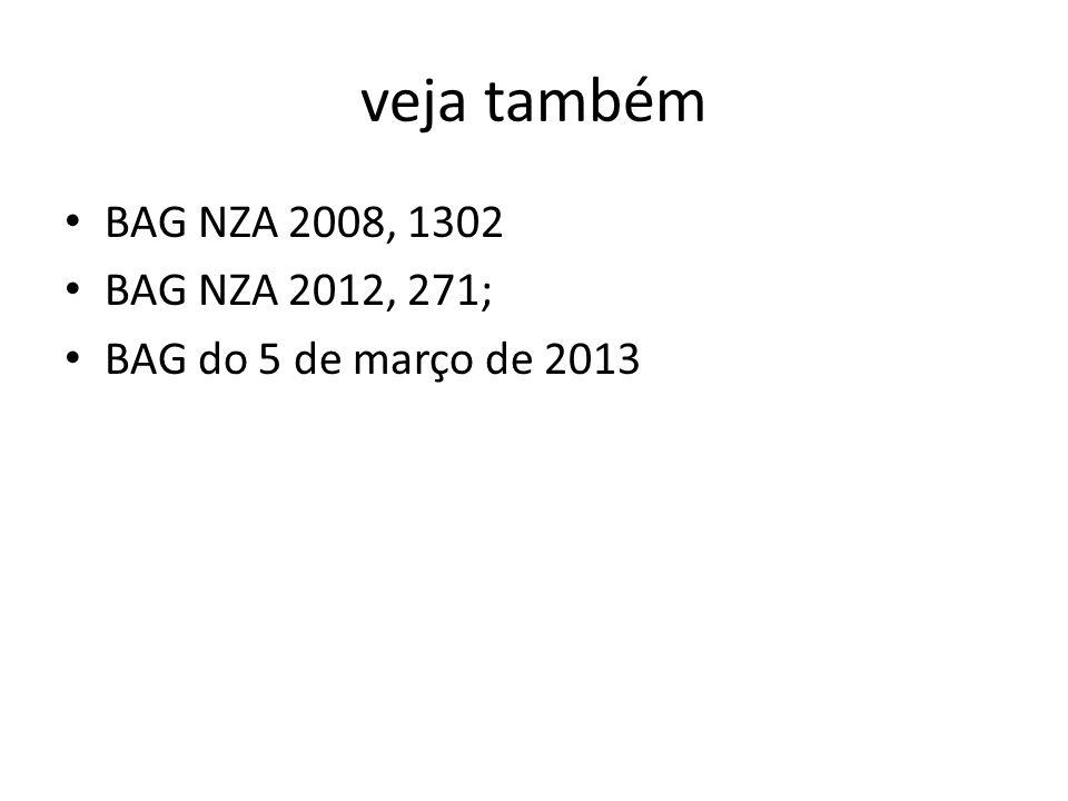 veja também BAG NZA 2008, 1302 BAG NZA 2012, 271; BAG do 5 de março de 2013