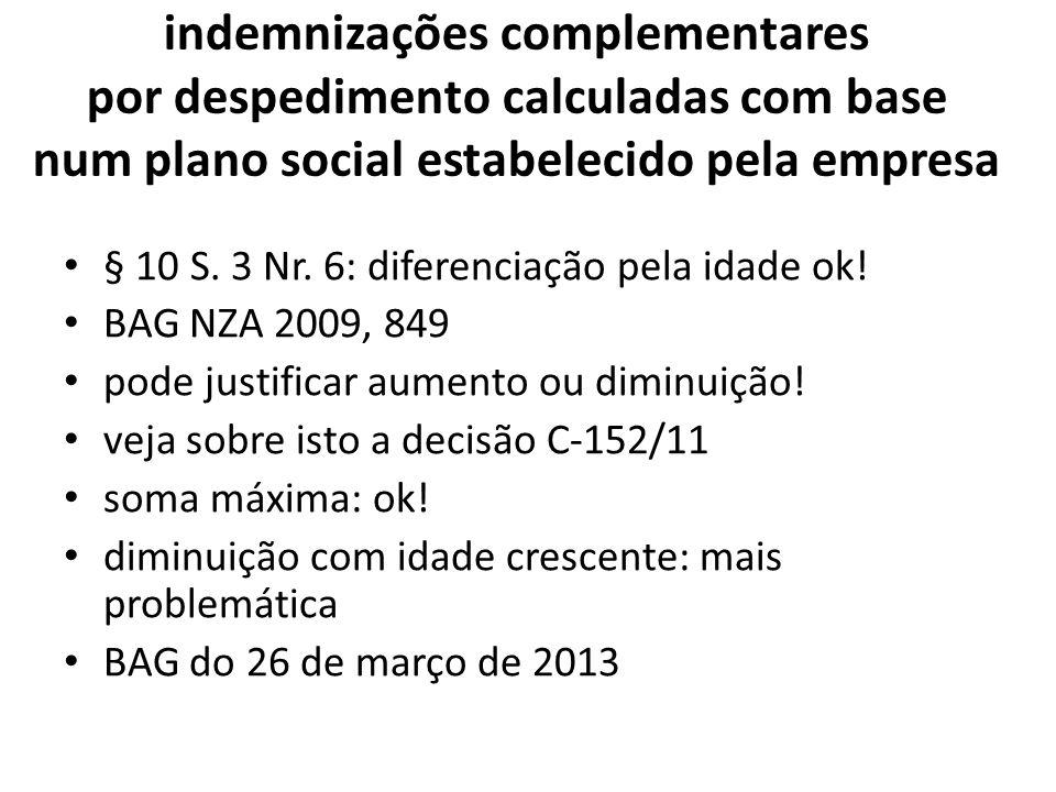 indemnizações complementares por despedimento calculadas com base num plano social estabelecido pela empresa § 10 S. 3 Nr. 6: diferenciação pela idade