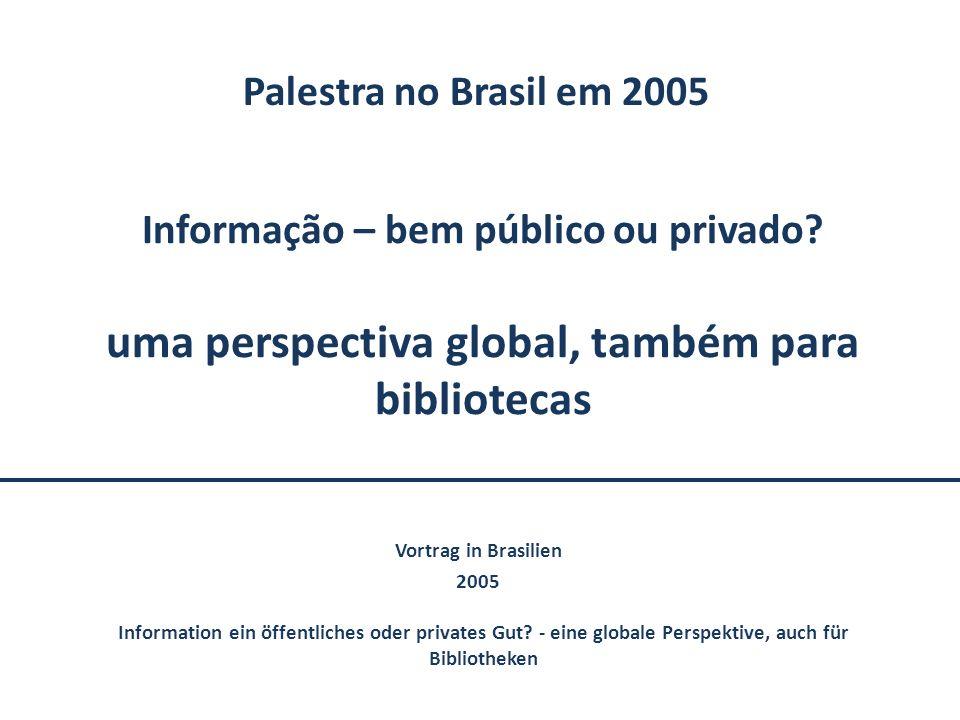 Em que medida devem ser privados, em que medida devem ser públicos o conhecimento e a informação.