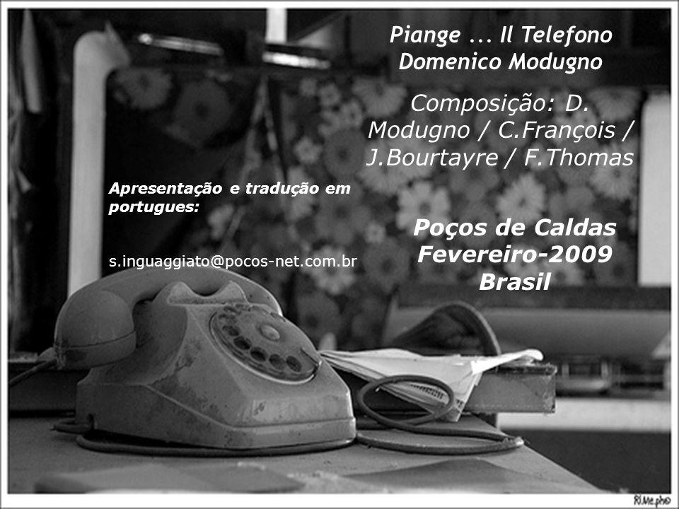 Poços de Caldas Fevereiro-2009 Brasil Apresentação e tradução em portugues: s.inguaggiato@pocos-net.com.br Piange...