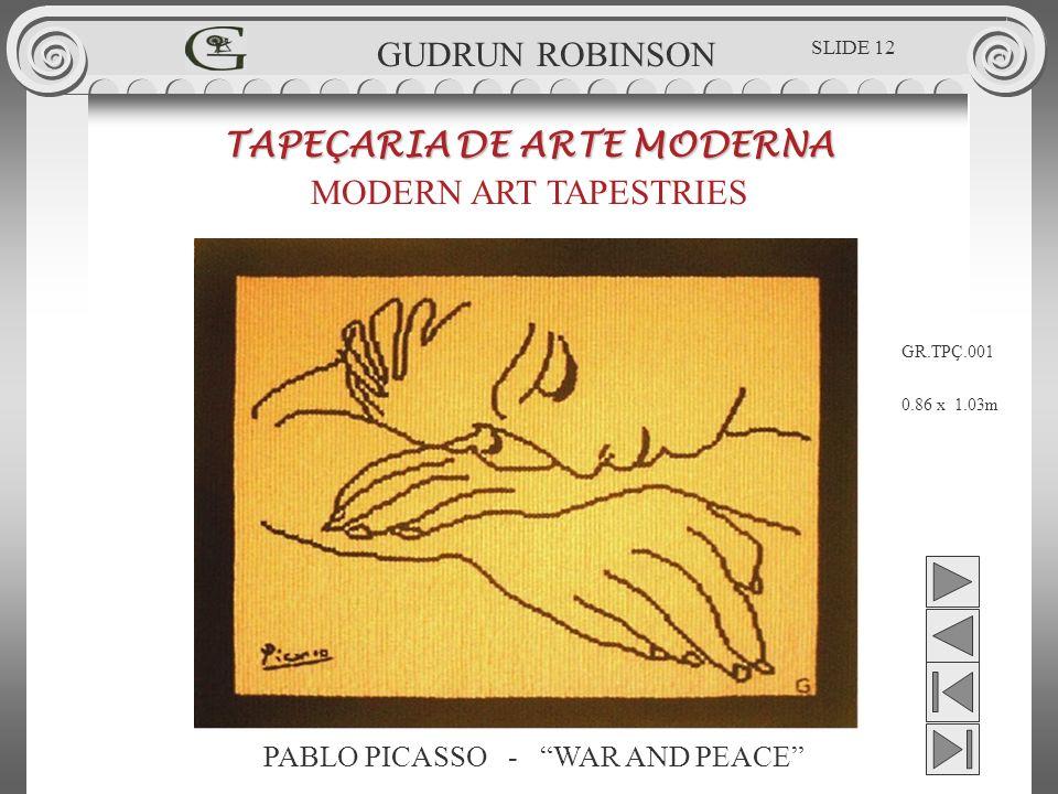 PABLO PICASSO - WAR AND PEACE TAPEÇARIA DE ARTE MODERNA MODERN ART TAPESTRIES 0.86 x 1.03m GUDRUN ROBINSON GR.TPÇ.001 SLIDE 12