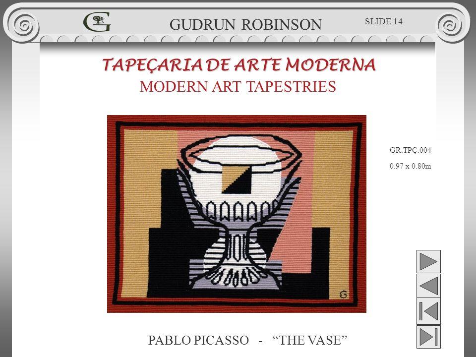 PABLO PICASSO - THE VASE TAPEÇARIA DE ARTE MODERNA MODERN ART TAPESTRIES 0.97 x 0.80m GUDRUN ROBINSON GR.TPÇ.004 SLIDE 14