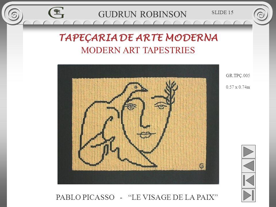 PABLO PICASSO - LE VISAGE DE LA PAIX TAPEÇARIA DE ARTE MODERNA MODERN ART TAPESTRIES 0.57 x 0.74m GUDRUN ROBINSON GR.TPÇ.005 SLIDE 15
