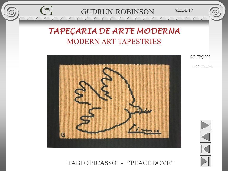 PABLO PICASSO - PEACE DOVE TAPEÇARIA DE ARTE MODERNA MODERN ART TAPESTRIES 0.72 x 0.53m GUDRUN ROBINSON GR.TPÇ.007 SLIDE 17