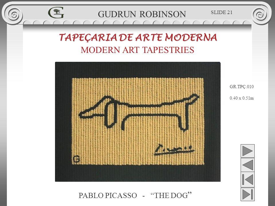 PABLO PICASSO - THE DOG TAPEÇARIA DE ARTE MODERNA MODERN ART TAPESTRIES 0.40 x 0.51m GUDRUN ROBINSON GR.TPÇ.010 SLIDE 21