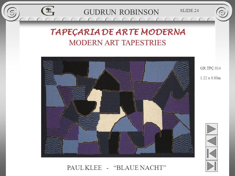 PAUL KLEE - BLAUE NACHT TAPEÇARIA DE ARTE MODERNA MODERN ART TAPESTRIES 1.22 x 0.80m GUDRUN ROBINSON GR.TPÇ.014 SLIDE 24