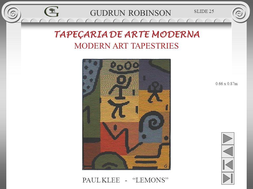 PAUL KLEE - LEMONS TAPEÇARIA DE ARTE MODERNA MODERN ART TAPESTRIES 0.66 x 0.87m GUDRUN ROBINSON SLIDE 25