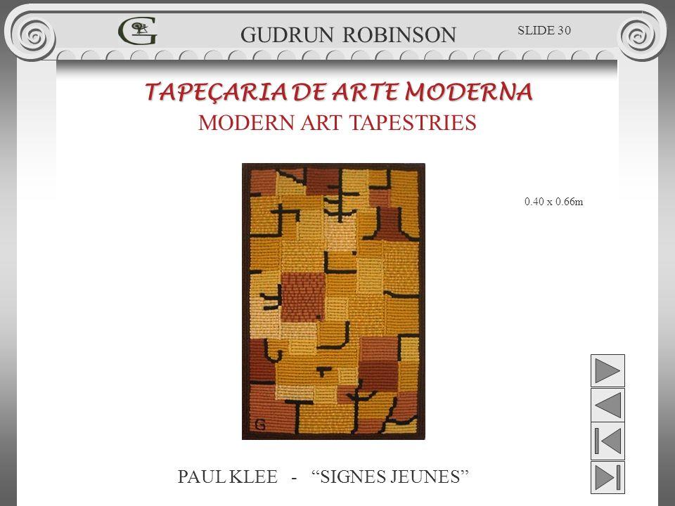 PAUL KLEE - SIGNES JEUNES TAPEÇARIA DE ARTE MODERNA MODERN ART TAPESTRIES 0.40 x 0.66m GUDRUN ROBINSON SLIDE 30