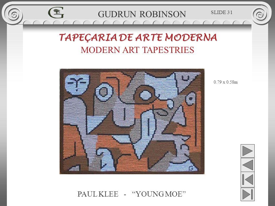 PAUL KLEE - YOUNG MOE TAPEÇARIA DE ARTE MODERNA MODERN ART TAPESTRIES 0.79 x 0.58m GUDRUN ROBINSON SLIDE 31