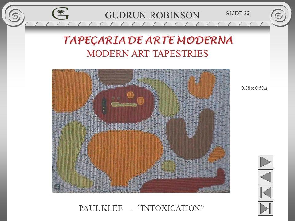 PAUL KLEE - INTOXICATION TAPEÇARIA DE ARTE MODERNA MODERN ART TAPESTRIES 0.88 x 0.60m GUDRUN ROBINSON SLIDE 32