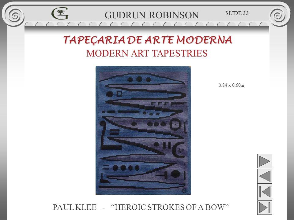 PAUL KLEE - HEROIC STROKES OF A BOW TAPEÇARIA DE ARTE MODERNA MODERN ART TAPESTRIES 0.84 x 0.60m GUDRUN ROBINSON SLIDE 33