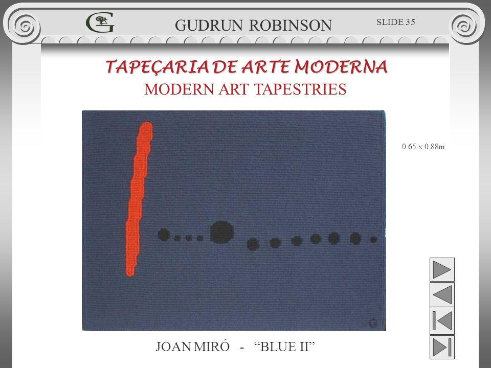 JOAN MIRÓ - BLUE II TAPEÇARIA DE ARTE MODERNA MODERN ART TAPESTRIES 0.65 x 0,88m GUDRUN ROBINSON SLIDE 35