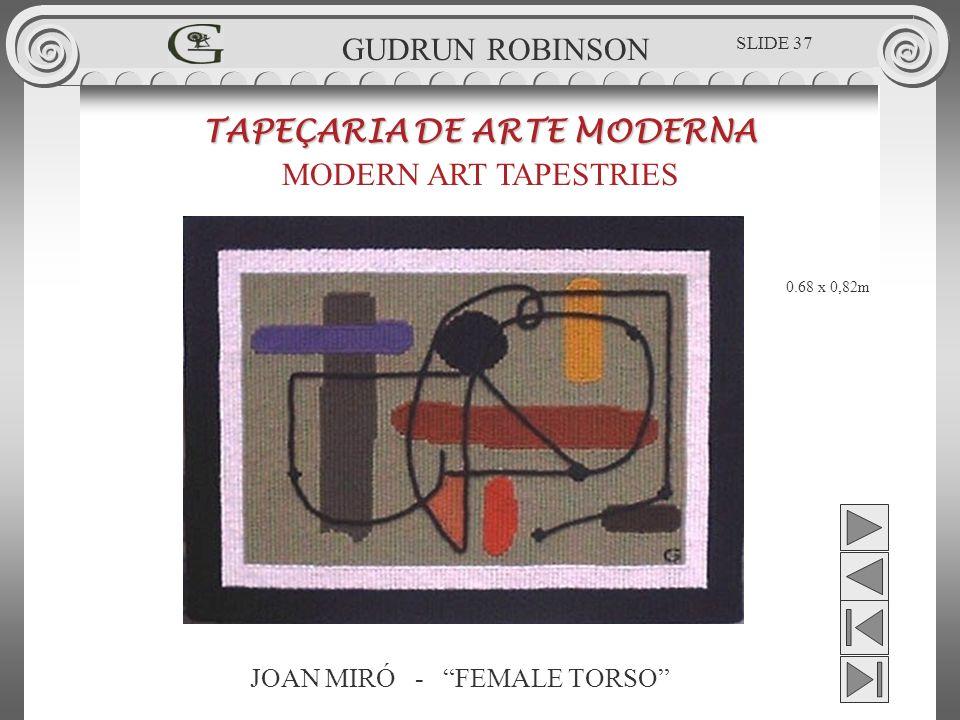 JOAN MIRÓ - FEMALE TORSO TAPEÇARIA DE ARTE MODERNA MODERN ART TAPESTRIES 0.68 x 0,82m GUDRUN ROBINSON SLIDE 37