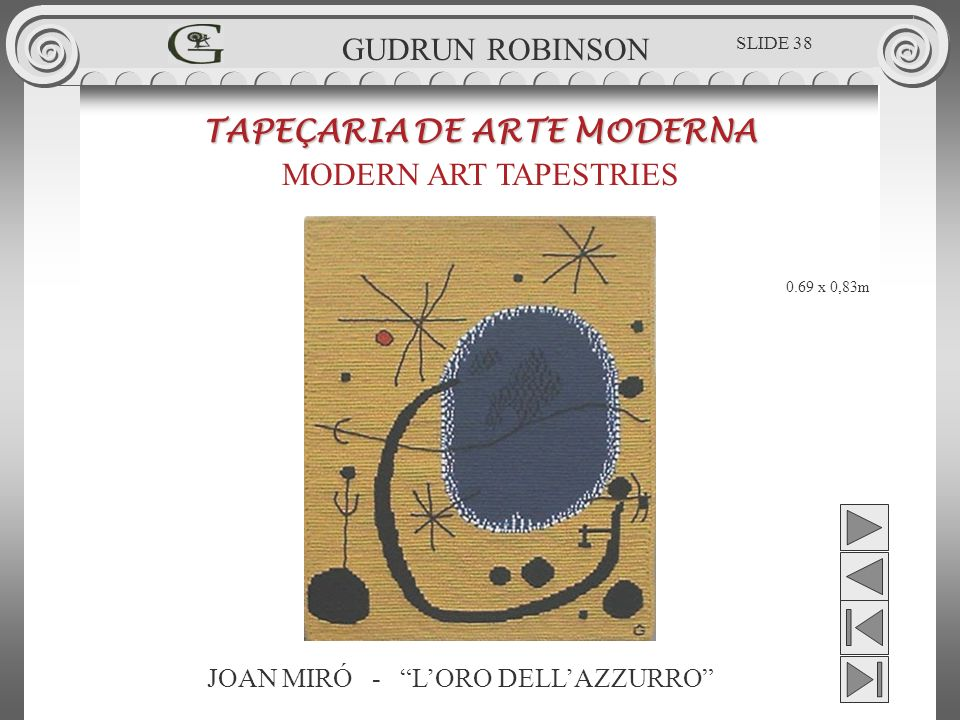 JOAN MIRÓ - LORO DELLAZZURRO TAPEÇARIA DE ARTE MODERNA MODERN ART TAPESTRIES 0.69 x 0,83m GUDRUN ROBINSON SLIDE 38