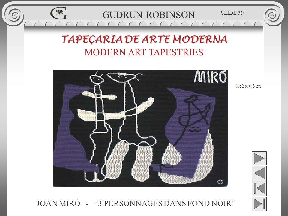 JOAN MIRÓ - 3 PERSONNAGES DANS FOND NOIR TAPEÇARIA DE ARTE MODERNA MODERN ART TAPESTRIES 0.62 x 0,81m GUDRUN ROBINSON SLIDE 39