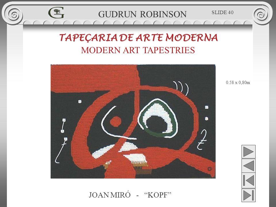 JOAN MIRÓ - KOPF TAPEÇARIA DE ARTE MODERNA MODERN ART TAPESTRIES 0.58 x 0,80m GUDRUN ROBINSON SLIDE 40
