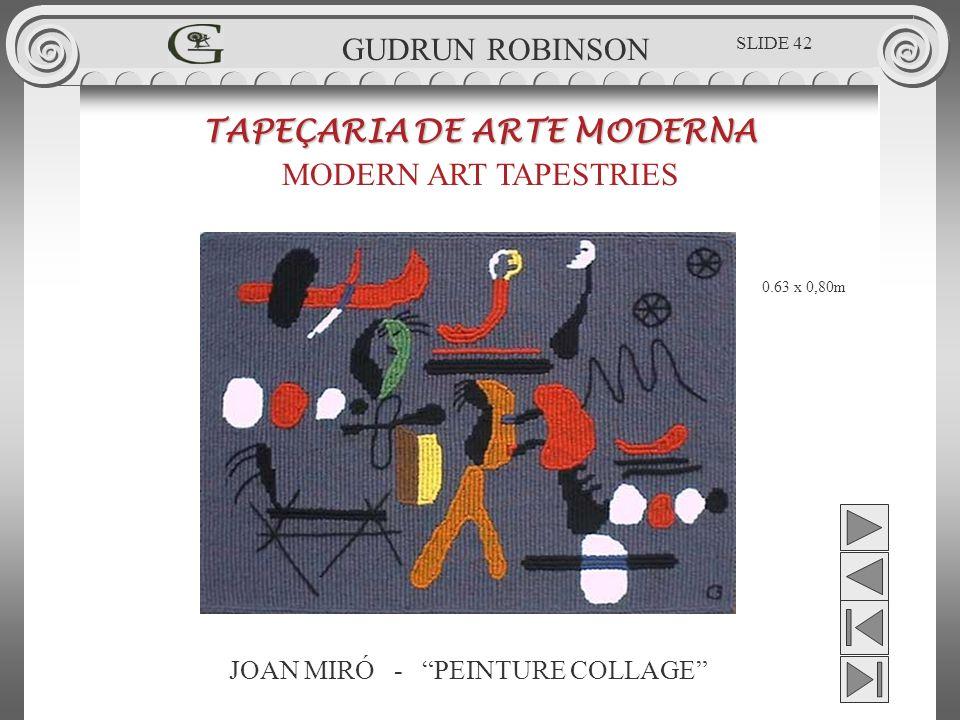 JOAN MIRÓ - PEINTURE COLLAGE TAPEÇARIA DE ARTE MODERNA MODERN ART TAPESTRIES 0.63 x 0,80m GUDRUN ROBINSON SLIDE 42