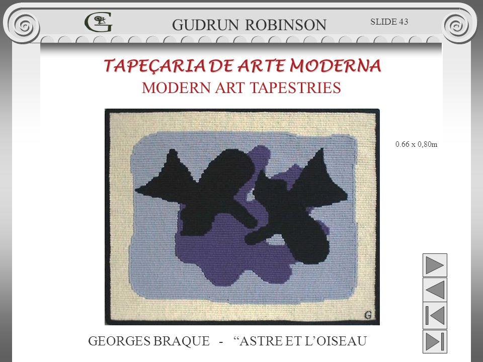 GEORGES BRAQUE - ASTRE ET LOISEAU TAPEÇARIA DE ARTE MODERNA MODERN ART TAPESTRIES 0.66 x 0,80m GUDRUN ROBINSON SLIDE 43