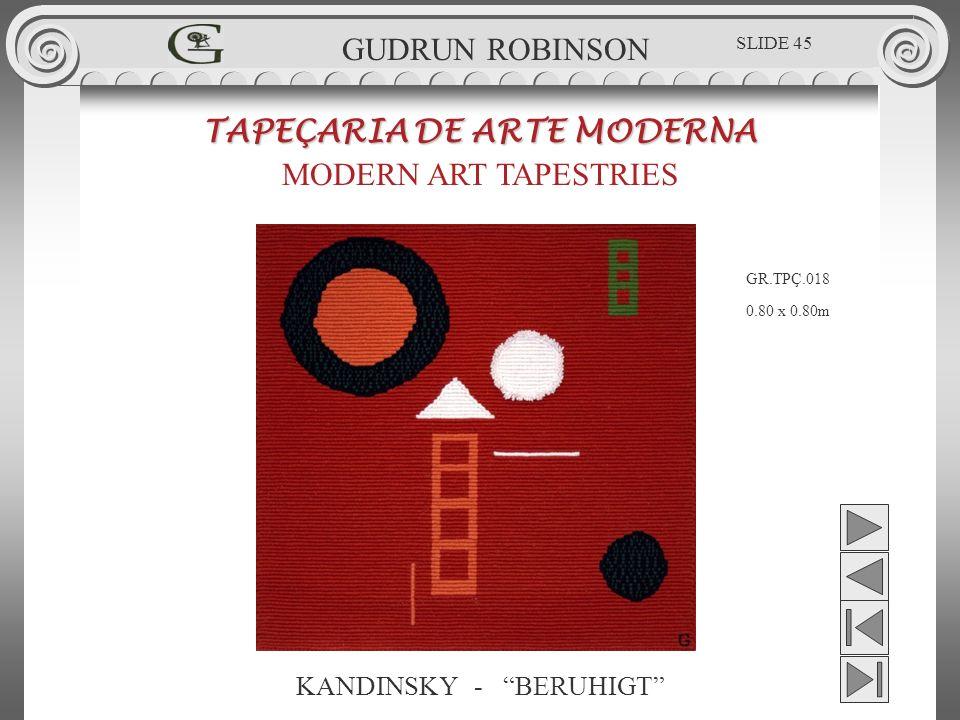 KANDINSKY - BERUHIGT TAPEÇARIA DE ARTE MODERNA MODERN ART TAPESTRIES 0.80 x 0.80m GUDRUN ROBINSON GR.TPÇ.018 SLIDE 45
