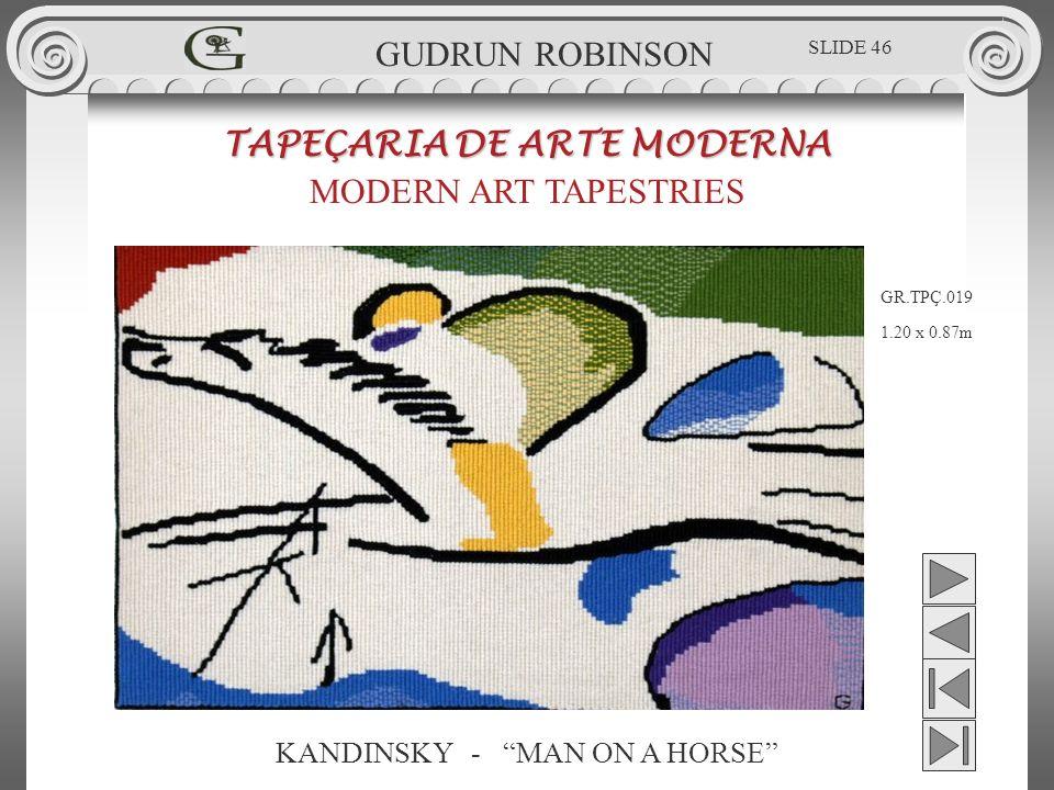 KANDINSKY - MAN ON A HORSE TAPEÇARIA DE ARTE MODERNA MODERN ART TAPESTRIES 1.20 x 0.87m GUDRUN ROBINSON GR.TPÇ.019 SLIDE 46